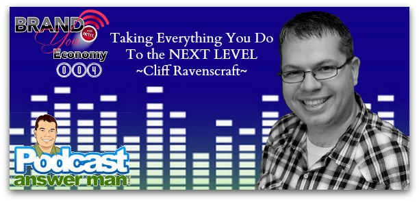 BYE 004: The Next Level with Cliff Ravenscraft – The Pursuit of Passion