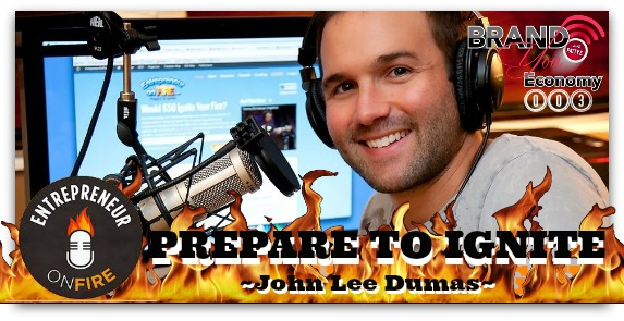 BYE 003: Prepare To Ignite with John Lee Dumas – Fueling Your Inner Fire!