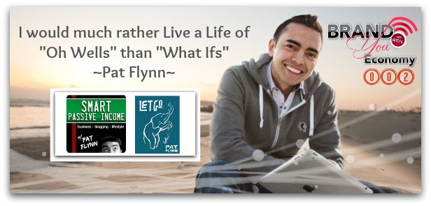 "BYE 002: ""Let Go"" with Pat Flynn – Being ""SMART"" About Being ""LET GO"""