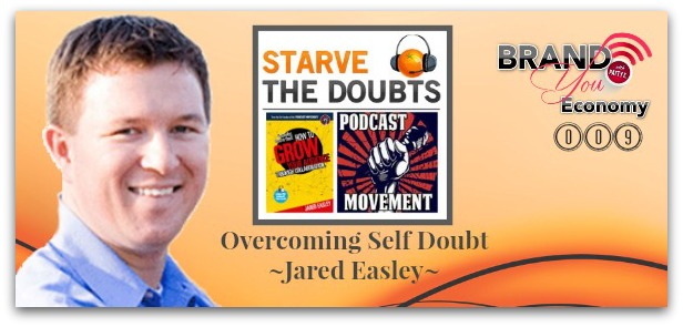 BYE 009: Overcoming Self Doubt with Jared Easley