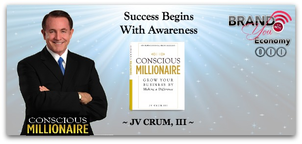 BYE 011: Success Begins with Awareness with JV Crum, III