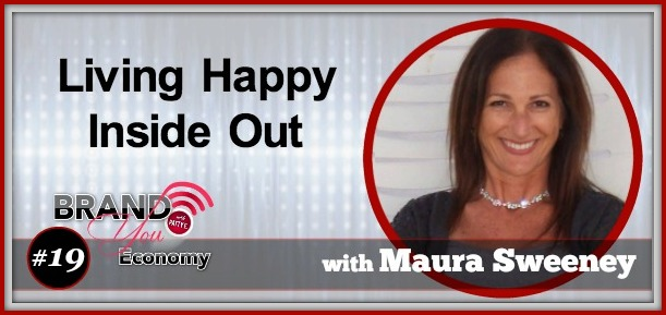 BYE 019: Living Happy Inside Out with Maura Sweeney