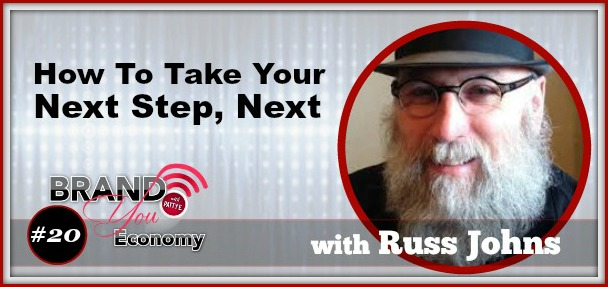 BYE 020: How To Take Your Next Step, Next with Russ Johns