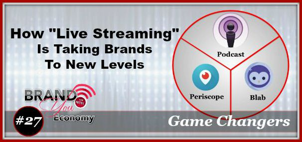 BYE027:How Live Streaming Is Taking Brands To New Levels
